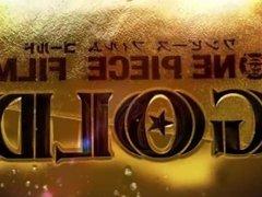 One Piece Gold Movie Trailer 1. (05/21/2016).